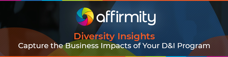 Affirmity Diversity Insights: Capture the Business Impacts of Your D&I Program